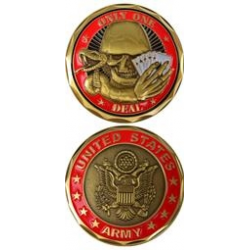 "U.S. Army ""Only one deal"" coin"
